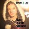 Shoot !t #7 Nue sur le bitume -