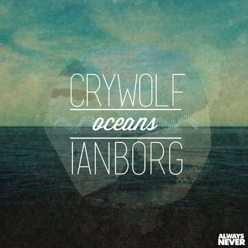 Crywolf & Ianborg - Oceans Pt. I
