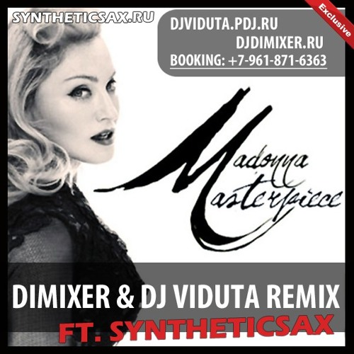 Madonna - Masterpiece (Dj DimixeR & Dj Viduta ft SYNTHETICSAX Radio Edit)