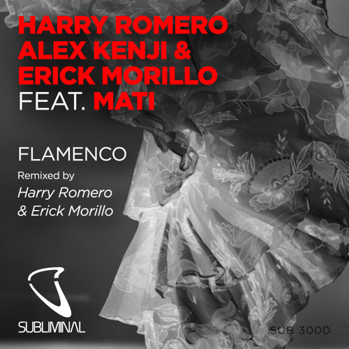 Harry Romero, Alex Kenji and Erick Morillo feat Mati 'Flamenco' (H.Romero and E.Morillo Squirt Mix)