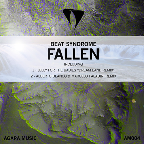 Beat Syndrome - Fallen (Jelly For The Babies Dream Land Mix)