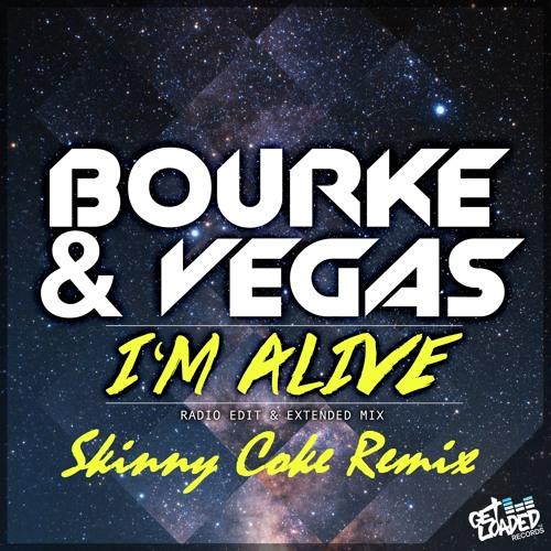 Bourke & Vegas - I'm Alive (Skinny Coke Remix)