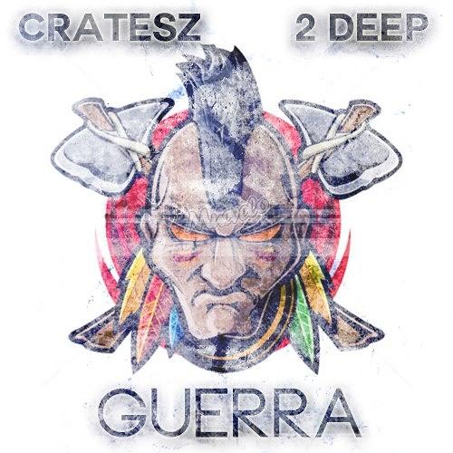 Cratesz & 2 DEEP - Guerra