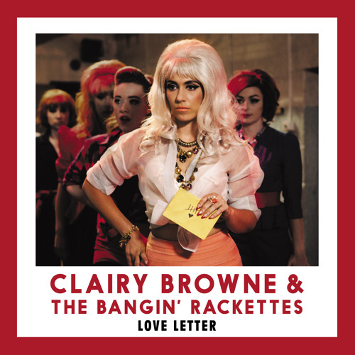Clairy Browne & The Bangin' Rackettes - Love Letter