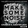 Chuckie Ft. Junxter Jack - Make Some Noise (Matheus Matias Bootleg) (PREVIEW)