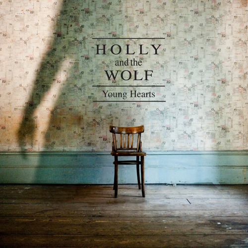HOLLY AND THE WOLF - Young Hearts (radio edit)