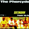 Batmann- Passin' Me By Freestyle