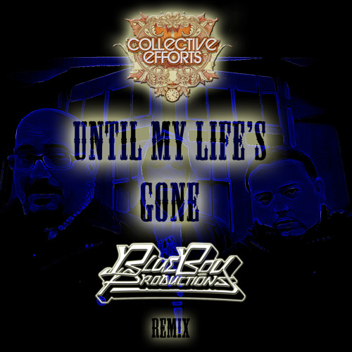 Collective Efforts - Until My Life's Gone (Blue Boy Productions Remix) Free DL in info