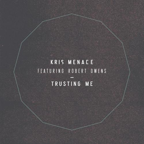 Kris Menace feat. Robert Owens - Trusting Me (Phunktastike Heart & Soul Remix)