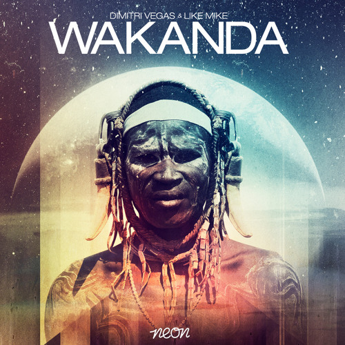 Dimitri Vegas & Like Mike - Wakanda (Original Mix) OUT ON BEATPORT