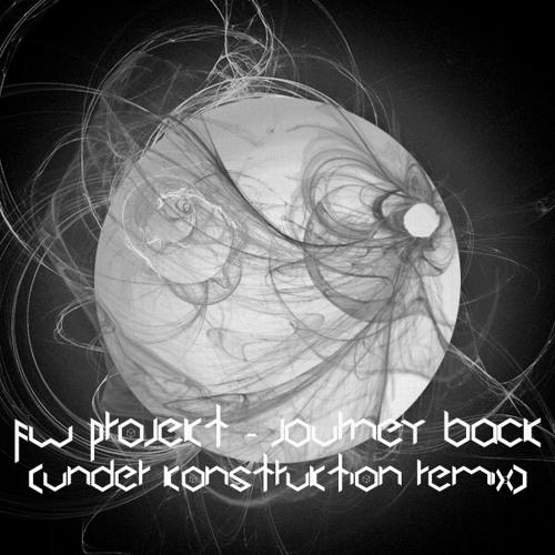 Fw Projekt - Journey Back (Under Konstruktion Remix)