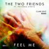Feel Me (Clark Kent Remix) - Two Friends ft. Priyanka Atreya