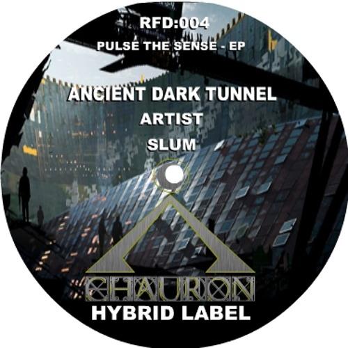 Ancient dark tunnel - By Slum - Pulse the sense EP -- Chauron Recordings RFD004