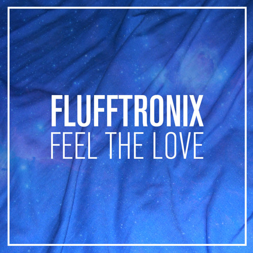 Flufftronix - Feel The Love