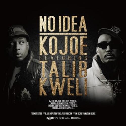 """Kojoe """"No Idea"""" [14KT rmx] (feat. Talib Kweli) Prod. By 14KT"""