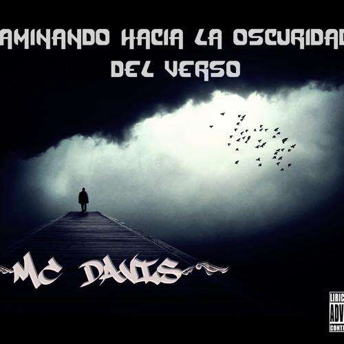 Mc Davis - Bienvenidos A La Oscuridad Del Verso [2013] (Prod. Tayviorekords)