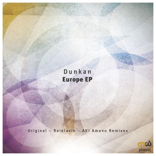 Dunkan - Europe (AKI Amano Remix) [PHW025]