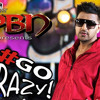 Go Crazy - PBN ft. Miss Pooja