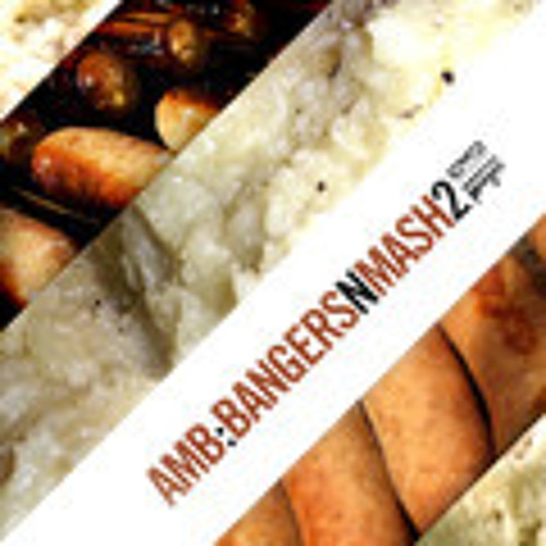 AMB - Bangers & Mash (Teknizm Rmx) Out Now!!!