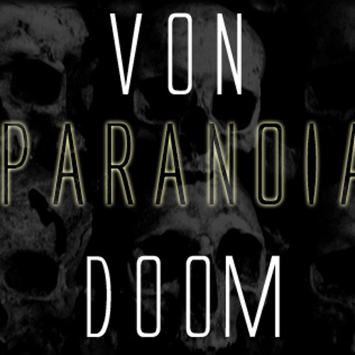 Von Doom ft Oye City - Paranoia (prod by Loose Tooth)*2012*