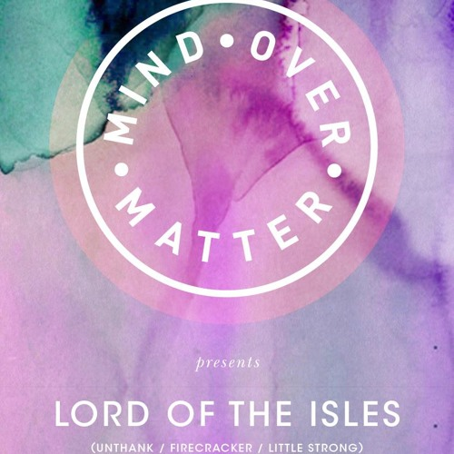Mind Over Matter 009 - Lord Of The Isles