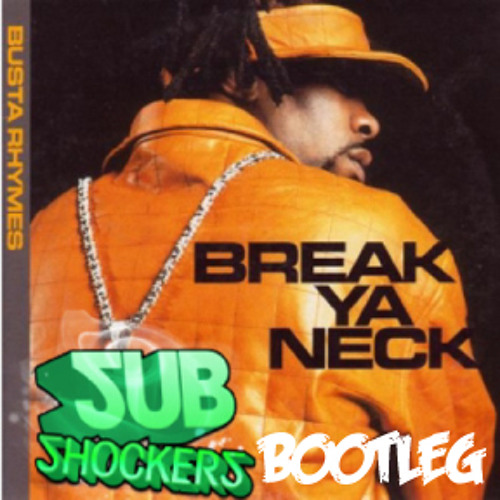 Busta Rhymes - Break Ya Neck (SUBshockers Bootleg) *FREE 320 DOWNLOAD*