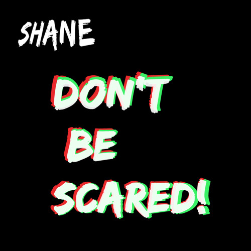 Shane - Don't be scared! [DnB/Drumstep/Dubstep]