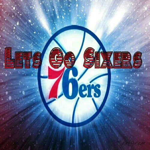 """Let's Go Sixers"" [Leaked Version]"