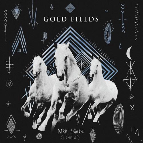 Gold Fields - Dark Again (Penguin Prison Remix)