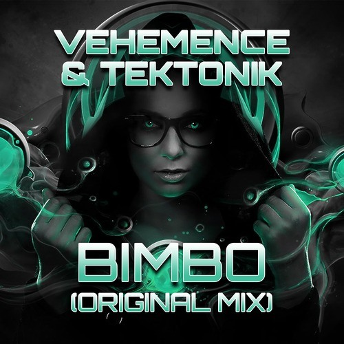 DJ Vehemence & Tektonik - Bimbo (Original Mix) :: FreeDL