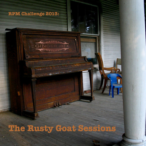 RPM Challenge 2013 - The Rusty Goat Sessions