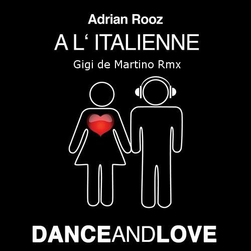 Adrian Rooz - A L'Italienne (Gigi de Martino Rmx)