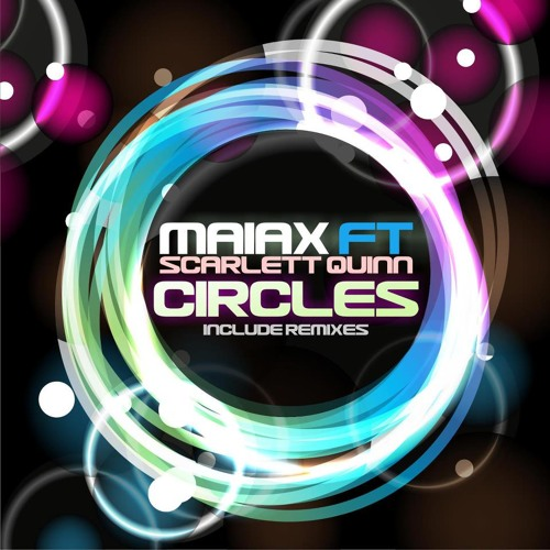 Circles - Maiax Ft. Scarlett Quinn (Once11's Mind Rmx)