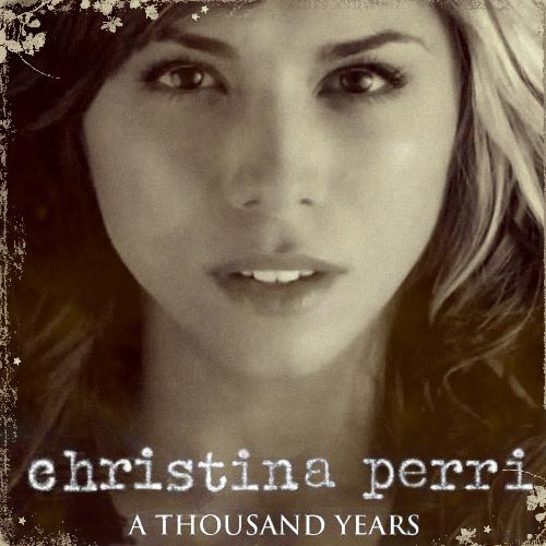 A Thousand Years - Christina Perri