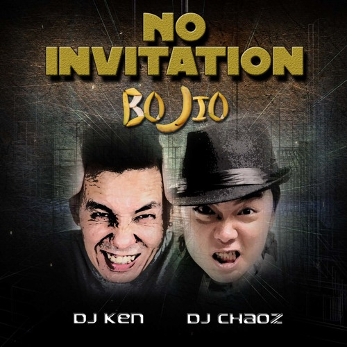 Dj Ken & Dj Chaoz - No Invitation (Bojio)