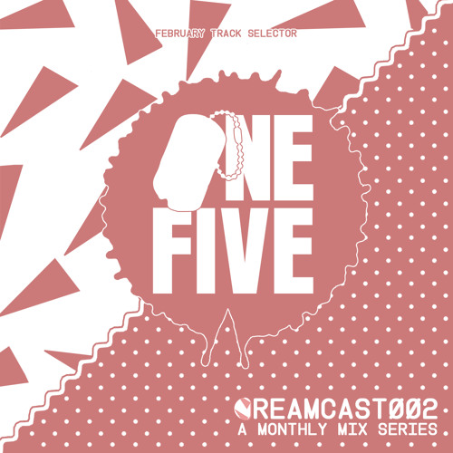 CREAMCAST 002: One Five