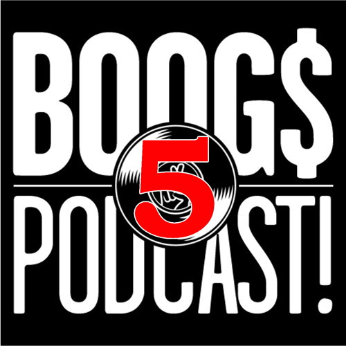 Boogs Podcast Episode Five