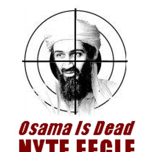 "NYTE EEGLE - ""OSAMA IS DEAD"""