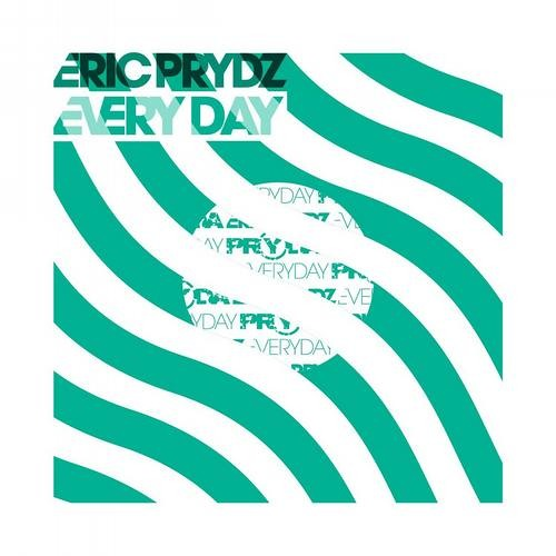 EVERY DAY (Minimix of Eric Prydz RMXs)