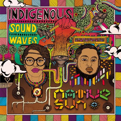 Intro: INDIGENOUS SOUNDWAVES feat Amen Noir