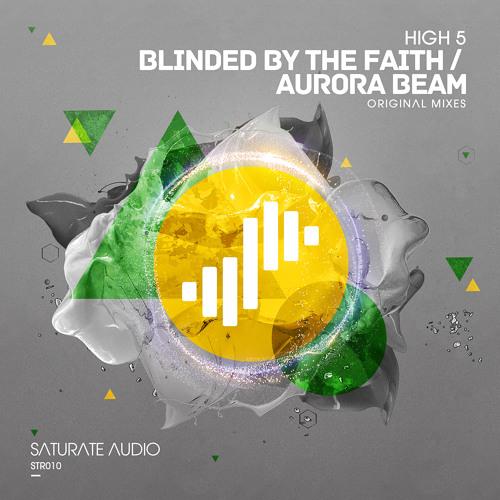 High 5 - Blinded by the Faith \ Aurora beam [STR010]