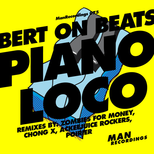 Bert On Beats - Piano Loco Minimix