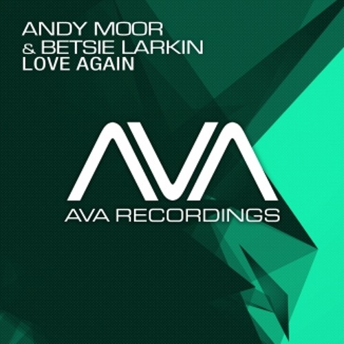Andy Moor Feat. Betsie Larkin - Love Again