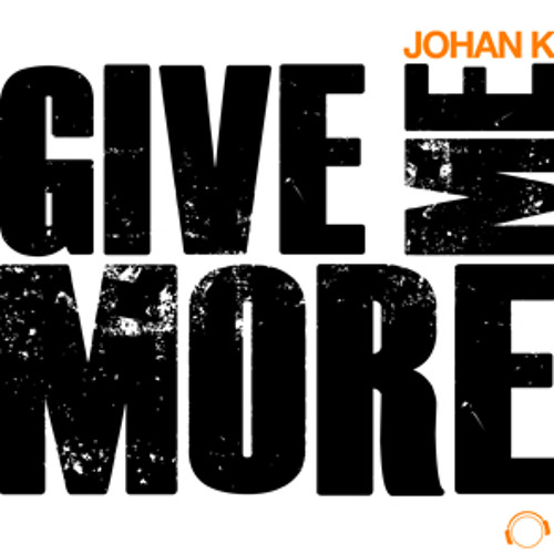 JohanK - Give Me More