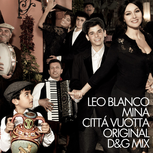 Leo Blanco vs Mina - Cittá Vuota (Original D&G Mix)