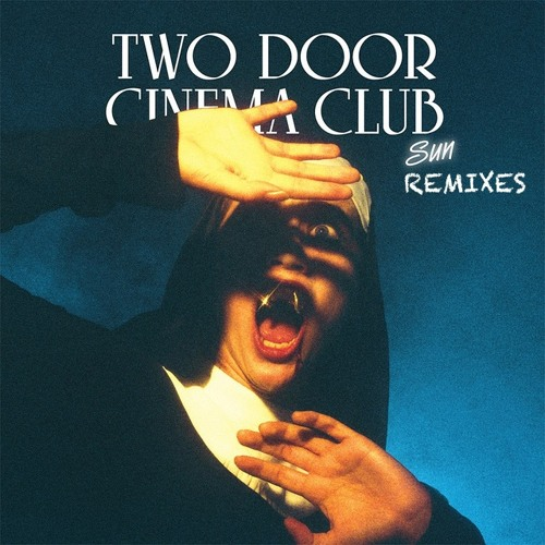 Two Door Cinema Club - Sun (Robert DeLong Remix)