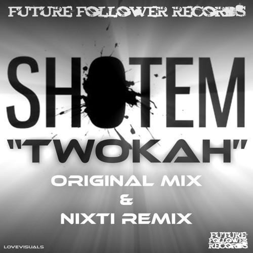 Twokah by Shotem (Nixti Remix)