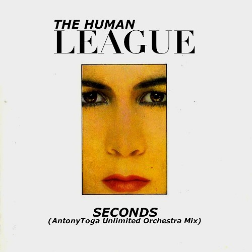 The Human League - Seconds (Antony Toga Unlimited Orchestra Mix)[Unreleased]