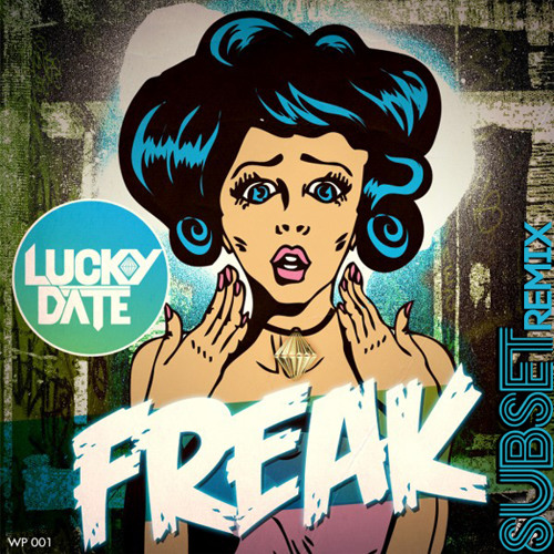 Lucky Date - Freak (Subset Remix)