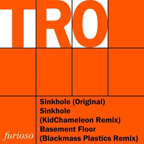 T.R.O. - Sinkhole (KidChameleon Remix)